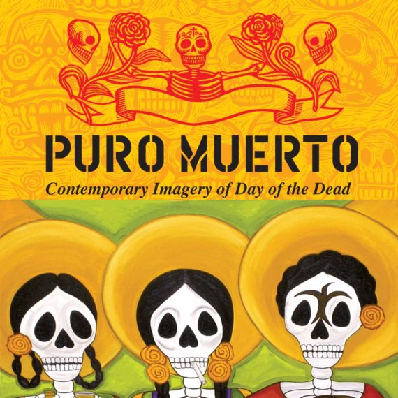 Puro Muerto: Contemporary Imagery of Day of the Dead
