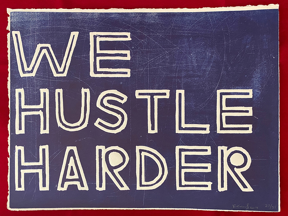 We Hustle Harder by Raul Rene Gonzalez