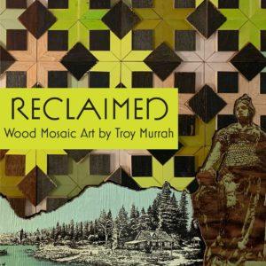 Reclaimed: Wood Mosaic Art by Troy Murrah